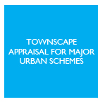 Townscape appraisal for major urban schemes